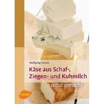 Käse aus Schaf- Ziegen und Kuhmilch Buch